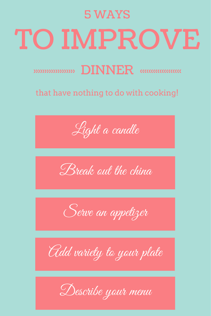 5 Ways to Improve Dinner that Have Nothing to do with Cooking